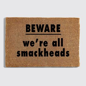 We're All Smackheads