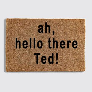 Ah Hello There Ted doormat