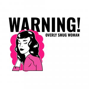 Smug Woman t-shirt