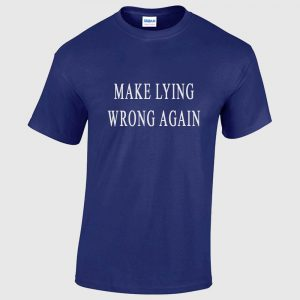 Make Lying Wrong Again t-shirt